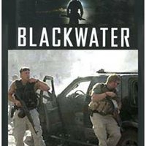 Война: Blackwater. Что погубило крупнейшую американскую ЧВК